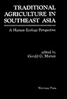 Traditional Agriculture in Southeast Asia: A Human Ecology Perspective